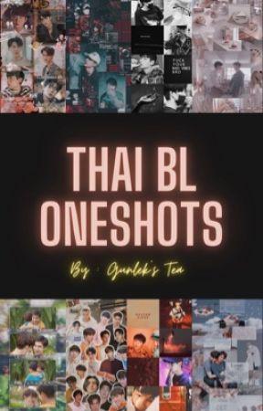 Thai BL Oneshots - RANDOM by gunlekstea