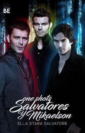 One Shots (Salvatore y Mikaelson) by Ella-Salvatore