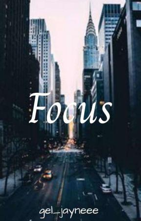 """""""FOCUS"""" by gel_jayneee"""
