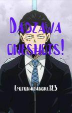 Dadzawa one-shots! by emotionalfangirl123