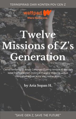 Twelve Missions of Z's Generation by ariasopan