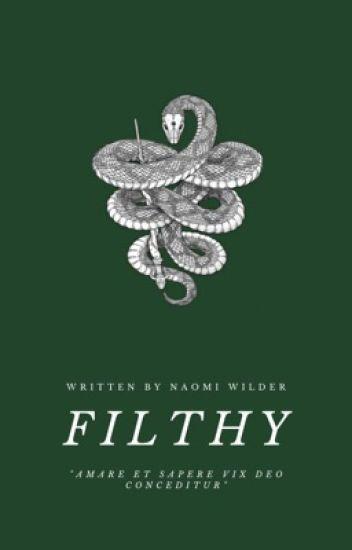 Filthy ; Draco Malfoy