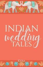 Indian Wedding Tales by _thriving