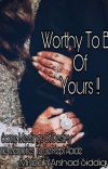 WORTHY TO BE OF YOURS !! cover