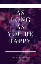 As Long As You're Happy by TheChicNextdoor