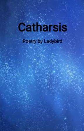 Catharsis by IamaLadybird