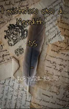 Il misterioso caso di Meredith:DS by _RobyWeasley_