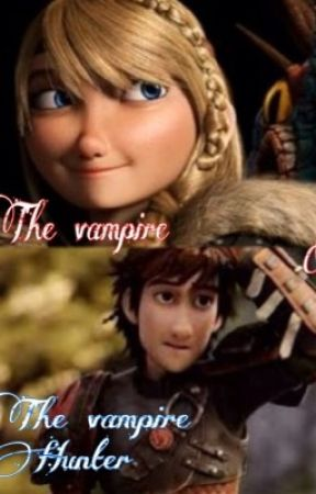 The vampire and the vampire hunter by httyd_lover678