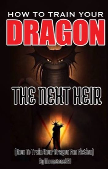 How To Train Your Dragon: The Next Heir