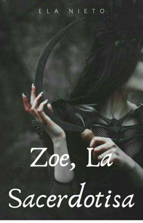 Zoé, La Sacerdotisa by ElaNieto