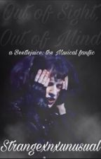 Out of Sight, Out of Mind//A Beetlejuice Fanfiction  by Strange_x_Unusual