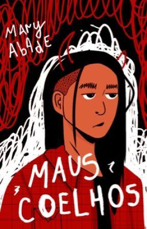Maus Coelhos | ⚢ by maryabade
