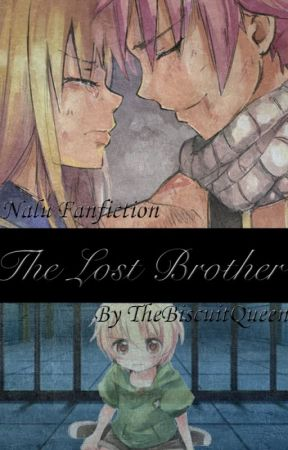 The Lost Brother {Nalu Fanfiction} - semi-hiatus by TheBiscuitQueen