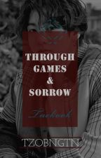 Through Games & Sorrow [|✓Taekook✓|] by TzoBngtn
