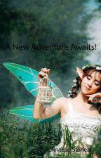 A New Adventure Awaits! by CrinaeaeStarleaf
