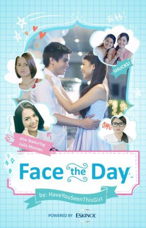 Face the Day by EskinolPH