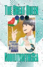 The Great Queen | Oikawa x Reader by NobilityoftheSea