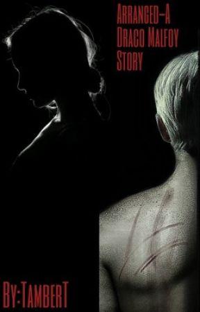 Arranged-Draco Malfoy by TamberT