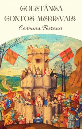 Contos Medievais: Coletânea Carmina Burana by CCarminaBurana