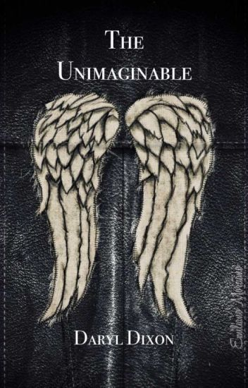 The Unimaginable - Daryl Dixon - The Walking Dead