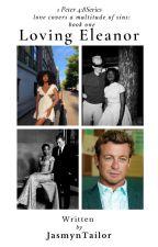 Loving Eleanor(BWWM) by JasmynTailor