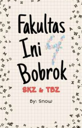FIB - Fakultas Ini Bobrok (SKZ & TBZ) by Thessaloniciens