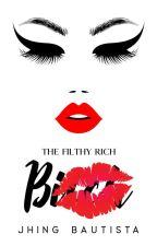 The Filthy, Rich Bitch ni JhingBautista