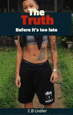 Truth, Before it's Too Late(Lesbian Story) by LookImaFruitFly