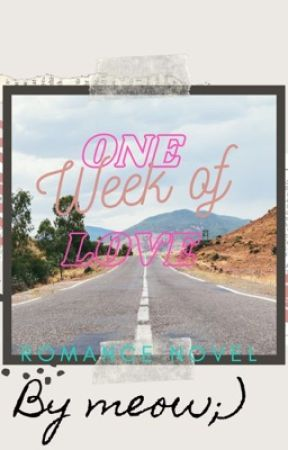 One Week of Love  by meow16_