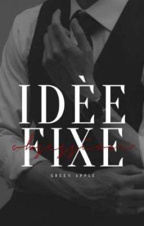 IDÈE FIXE by BinibiningFujoshi