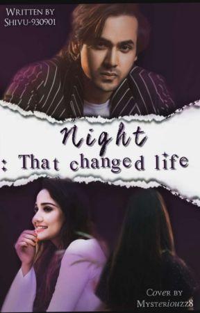 Night:That Changed Life  by shivu-930901