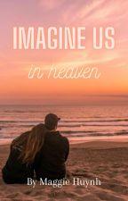 Imagine us in Heaven || Vinnie Hacker by leviskyumswifey
