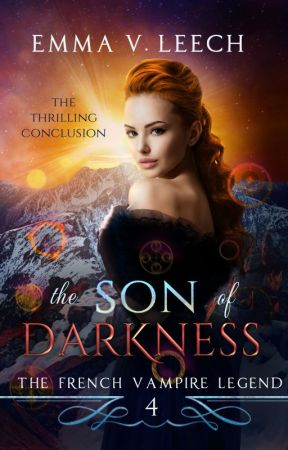 The Son of Darkness (Book 4 of The French Vampire Legend) by LaDameBlanche