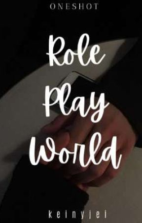Role Play World (ONESHOT) by keinyjei