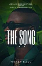 The song of us by Mercy198