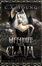 Without their Claim by cxyoungwrites