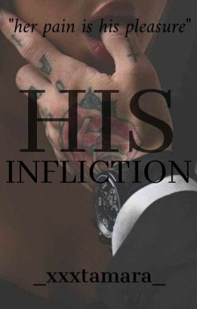HIS INFLICTION  by _xxxtamara_