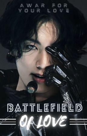 Battlefield Of Love - A JJK Fanfiction by BloodyICEcrystal