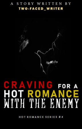 HRS4: Craving for a Hot Romance with the Enemy by Two-faced_writer