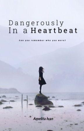 Dangerously In a Heartbeat by Lightless_Mystery