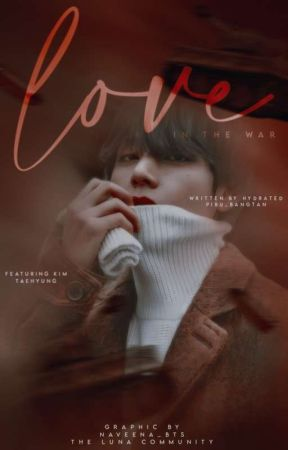 Love in the War : Taehyung fanfiction by taeastethic