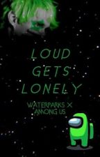 Loud Gets Lonely - Waterparks x Among Us by plvmisland