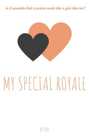 My Special Royale  ~Jailey Fan Fiction~ by Winter_Skys01