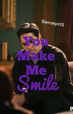 You Make Me Smile (Hotch Fanfic) *Completed* #Wattys2016 by Sierralyn13