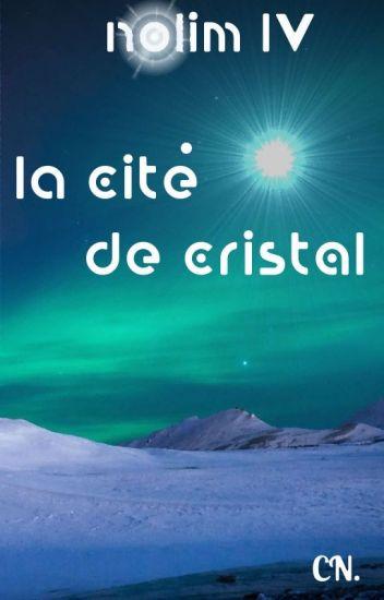 Nolim IV : La Cité de cristal