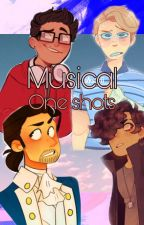 Musical One shots by Jay_Reads_N_Writes