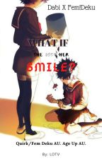 What If, She LOST Her SMILE? by Lfossum7687