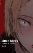 kitten kisses ~ kenma x reader by stoopid_puudding