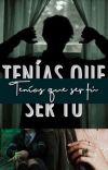 Tenías que ser tú. |Draco Malfoy| TERMINADA. [#1] cover