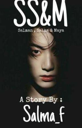 SS&M (Salman , Salma & maya) by SalmaFauziyah